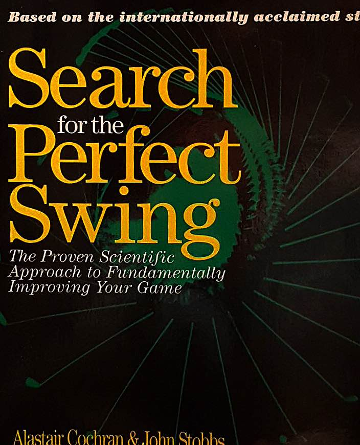 Search for the Perfect Swing -> Ein völlig veraltetes Buch…..
