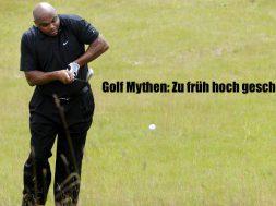 Golf- Mythos: Zu früh hoch geschaut