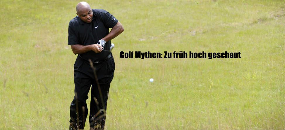 Golf- Mythen: Zu früh hoch geschaut