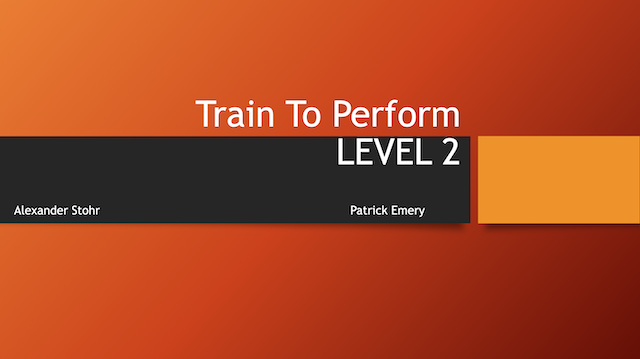 Train To Perform Level 2